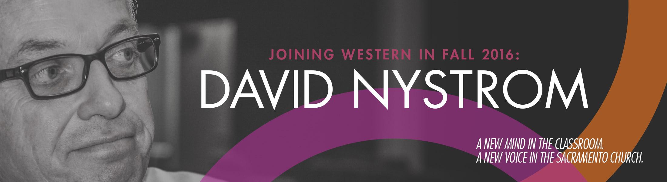 Dr. David Nystrom joins Western Seminary Sacramento Campus