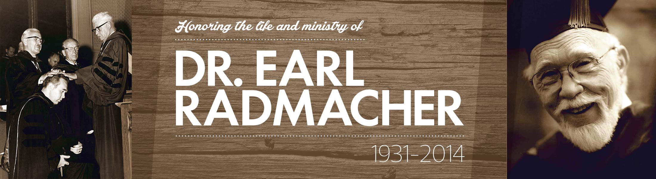 Honoring the life and ministry of Dr. Earl Radmacher