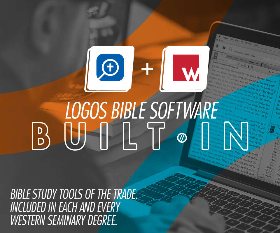 Logos Bible Software Included in Every Western Seminary Degree.